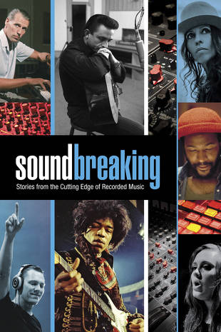 Soundbreaking: Stories from the Cutting Edge of Recorded Music (Unedited  Version) | Buy, Rent or Watch on FandangoNOW